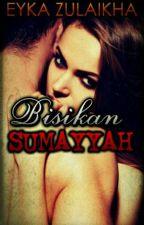 Bisikkan Sumayyah (Completed) by EykaAHamid