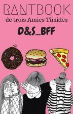 RANTBOOK de trois Amies Timides by DSBFF1013
