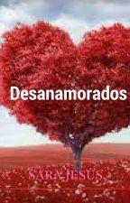 Desanamorados by SaraJesus4