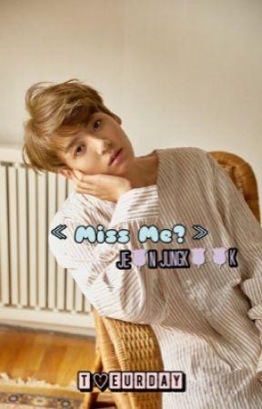 Miss me? ≪Jeon Jungkook≫ BTS  by taeurday