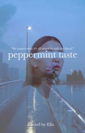 Peppermint Taste (ORIGINAL) (COMPLETED) by savethequeenella
