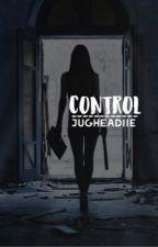 CONTROL (laurmani)  by jugheadiie
