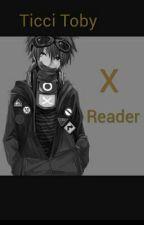 Ticci Toby x Reader  by nerzek