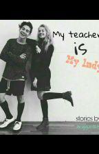 My teacher is My lady by anggunlstn