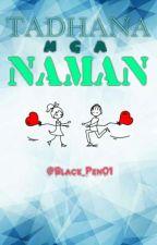 Tadhana Nga Naman  Editing  by Black_Pen01
