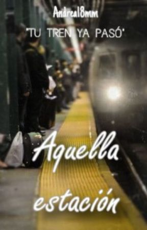 Aquella estación by andrea_18_mm