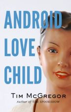 Android Love Child by TimMcGregor