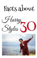 30 Facts about Harry Styles✔ by Lucyisqueenofworld