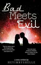 Bad Meets Evil [On-hold] by HeyImRyshelle