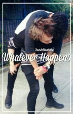 Whatever Happens// Sequel | Malum | by DandelionLuke