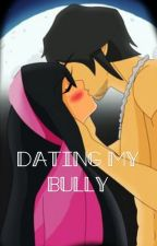 Dating My Bully by AriannaBertoncini