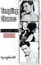 Tempting Chances  by magicheart21