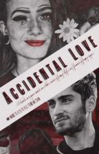 Accidental Love// Zayn Malik fanfiction by -ArtisticTrash-