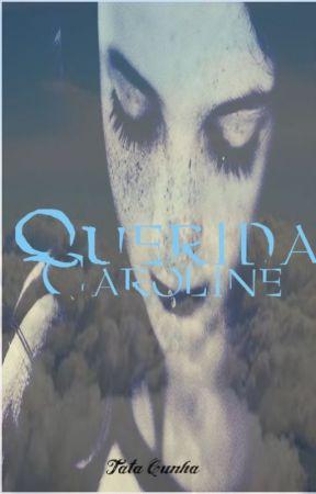 Querida Caroline by uaitata