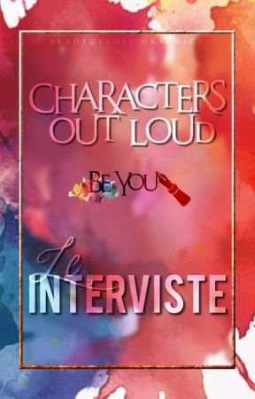 Characters out loud: le interviste by CharactersOutloud