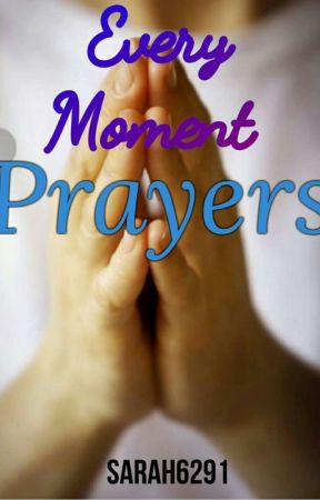 Every Moment Prayers by Sarah6291