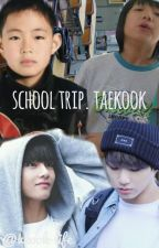 School Trip- Taekook by vkook-life