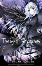 Twilight Shadows by dragon_slayer715