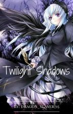 Twilight Shadows by dragon_slayer715