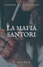 La Mafia SANTORI        [LCS1]  •Ganadora 1°puesto #Braveawards• by kelter19