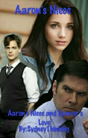 Aaron's Niece[]Criminal Minds Wish[]Spencer Fanfic by SydneyThinking
