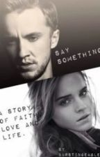 Say Something by BurstingEagle