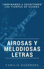 Airosas y melodiosas letras by Familia_Guerrera
