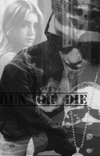 Run or die by AlejandraDrewBieber