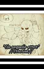 UN PEQUEÑO ERROR ///ERRORINK/// by Ashly_chan01