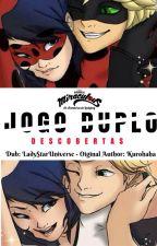 Jogo Duplo - Descobertas (Double Jeu) by LadyStarUniverse