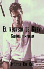 El regresó de Grey by Little_Red_Car
