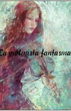 La violinista Fantasma by kagome1000