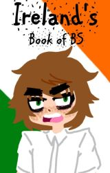 Ireland's Book of BS by APH_Ireland_McBitter