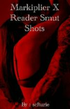 Markiplier X Reader Smut Shots by twistedbandito
