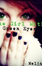 The Girl With Green Eyes( on hold ) by ME1840