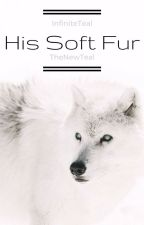 His Soft Fur (BoyxBoy) by InfiniteTeal
