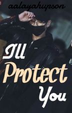 I'll Protect You (Jungkook x Reader) by aalayahupson