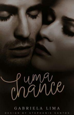 Uma Chance [EM REVISÃO] by Gabiih_Wheeling