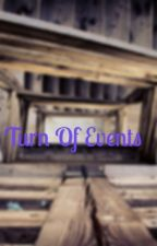 Turn of Events by kayla_mahas