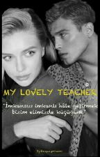 MY LOVELY TEACHER (SEVGİLİ ÖĞRETMENİM) by bluedream-blacklife