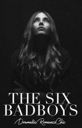 The Six BadBoys - BOOK ONE by QueenOfHearts416