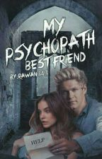 My psychopath Best Friend  N.H  by Rawan343