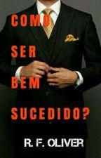 Como ser bem sucedido? by tylerduden