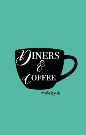Diners & Coffee by maleeyuh