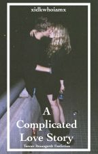 A Complicated Love Story - Tanner Braungardt FF by xidkwhoiamx