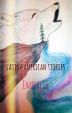 Native American Stories by EmberL16