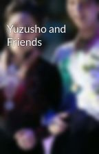 Yuzusho and Friends by horanny