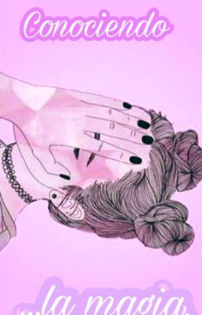 Conociendo la magia. by itsBryanee