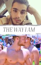 The way I am || ziam au by -straightforziam