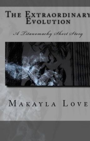 The Extraordinary Evolution by Makayla-Love